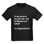 MacArthur Live or Die Quote (Front) Kids Dark T-Sh