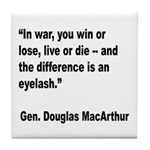 MacArthur Live or Die Quote Tile Coaster
