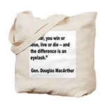 MacArthur Live or Die Quote Tote Bag