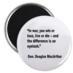 MacArthur Live or Die Quote Magnet