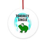 TOADALLY SINGLE Keepsake (Round)