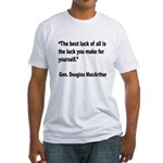 MacArthur Best Luck Quote Fitted T-Shirt