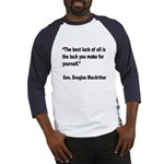 MacArthur Best Luck Quote (Front) Baseball Jersey