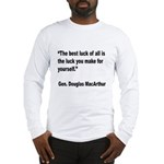 MacArthur Best Luck Quote Long Sleeve T-Shirt