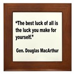 MacArthur Best Luck Quote Framed Tile