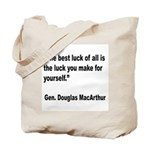 MacArthur Best Luck Quote Tote Bag