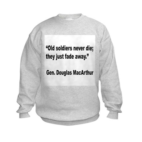 MacArthur Old Soldiers Quote Kids Sweatshirt