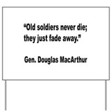 MacArthur Old Soldiers Quote Yard Sign