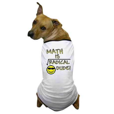 Math is Radical Dog T-Shirt