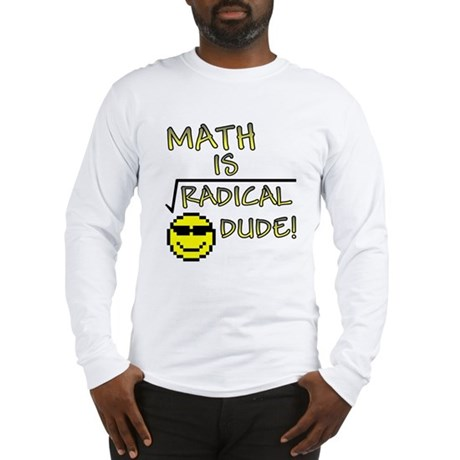 Math is Radical Long Sleeve T-Shirt
