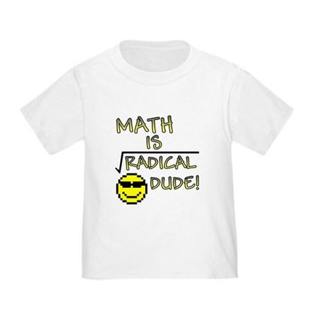 Math is Radical Toddler T-Shirt