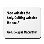 MacArthur Quitting Quote Mousepad