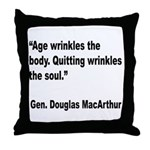 MacArthur Quitting Quote Throw Pillow
