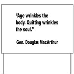 MacArthur Quitting Quote Yard Sign