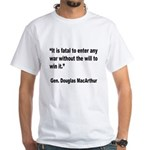 MacArthur Will to Win Quote White T-Shirt