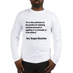 MacArthur Untrained Personnel Quote Long Sleeve T-