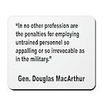 MacArthur Untrained Personnel Quote Mousepad