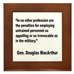 MacArthur Untrained Personnel Quote Framed Tile