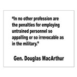 MacArthur Untrained Personnel Quote Small Poster