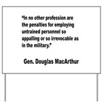 MacArthur Untrained Personnel Quote Yard Sign