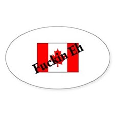 Fuckin Eh (Canadian Flag) Oval Decal