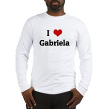I Love Gabriela Long Sleeve T-Shirt