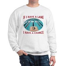 If I Have a Lane... Sweatshirt