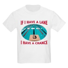 If I Have a Lane... Kids T-Shirt