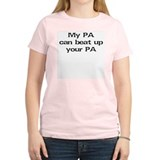 My PA can beat up your PA T-Shirt