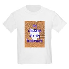 My Chickens Ate My Homework T-Shirt