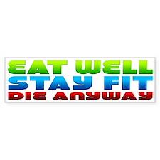 Eat Well Stay Fit Bumper Car Sticker