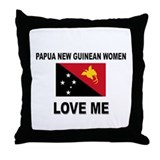Papua New Guinean Women Love Me Throw Pillow