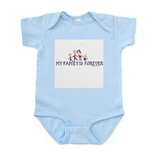 MY FAMILY IS FOREVER Infant Bodysuit