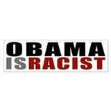 Obama Is Racist Bumper Bumper Sticker