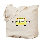 That's how I roll School Bus Tote Bag