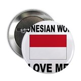 "Indonesian Women Love Me 2.25"" Button"
