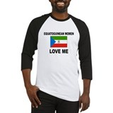 Equatoguinean Women Love Me Baseball Jersey