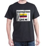 Ecuadorean Women Love Me T-Shirt