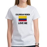 Colombian Women Love Me Tee