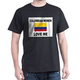 Colombian Women Love Me T-Shirt