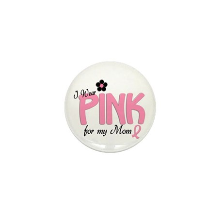 I Wear Pink For My Mom 14 Mini Button