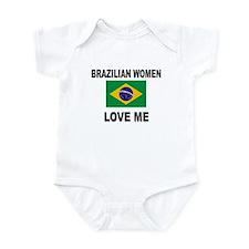 Brazilian Women Love Me Infant Bodysuit