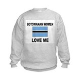 Botswanan Women Love Me Sweatshirt