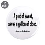 """Patton Sweat & Blood Quote 3.5"""" Button (1"""