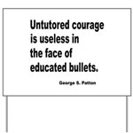 Untutored Courage is Useless Yard Sign