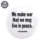 "Make War to Live in Peace Quo 3.5"" Button (10"
