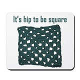 Hip to be Square Mousepad