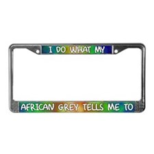 Do what African Grey License Plate Frame