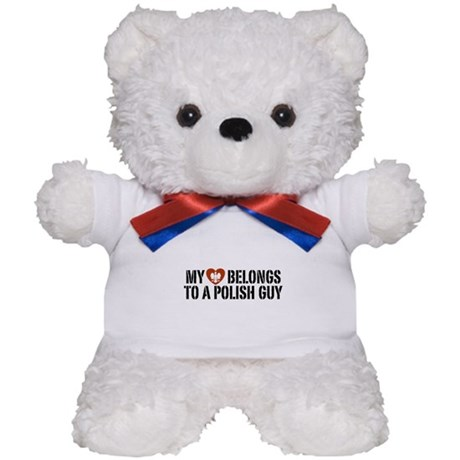 My Heart belongs to a Polish Guy Teddy Bear