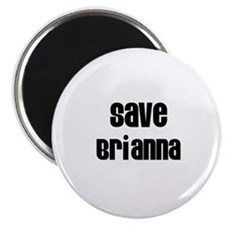 "Save Brianna 2.25"" Magnet (10 pack)"